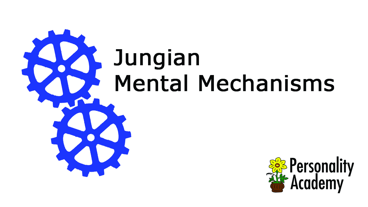 Jungian Mental Mechanisms by Personality Academy